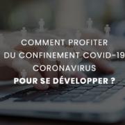 comment-profiter-du-confinement-covid19-coronavirus-pour-se-developper