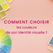 comment-choisir-les-couleurs-de-son-identite-visuelle